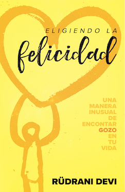 Eligiendo la felicidad (Choosing Happiness - Spanish Version)