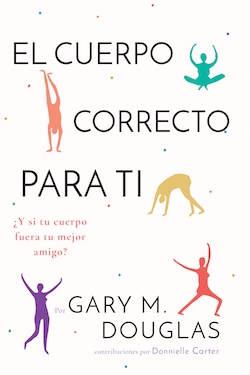 El Cuerpo Correcto Para Ti (Right Body For You - Spanish Version)